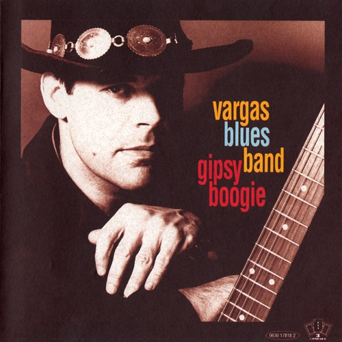 Vargas Blues Band - Blues For My Baby